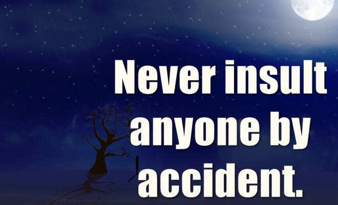 Never-insult-anyone-by-accident.-1_660x400_scaled_cropp